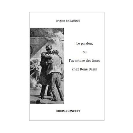 Le Pardon ou l'aventure des âmes chez René Bazin